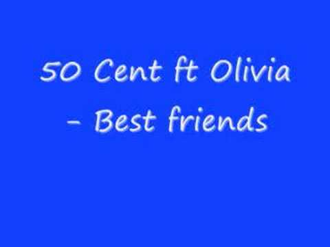 50 Cent Ft Olvia- Best Friends