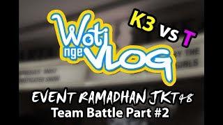 K3 & T BAGAI LANGIT DAN BUMI | WOTI NONTON EVENT JKT48 PART#2