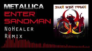Metallica - Enter Sandman (NoHealer Remix)