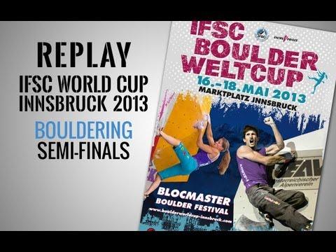 Coupe du Monde de bloc Innsbruck 2013 - Demie-finales