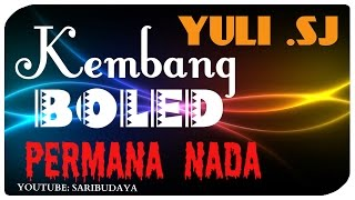 KEMBANG BOLED by YULI SJ (Permana Nada)