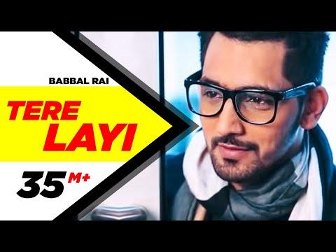 Tere Layi Full Song | Babbal Rai | Girlfriend | Latest Punjabi Songs | Speed Records