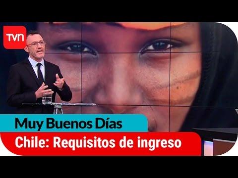 Muy buenos días | ¿Cuáles son los requisitos para ingresar a Chile?