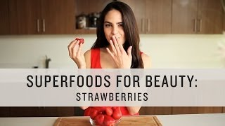 Superfoods - Foods for Beauty: Strawberries