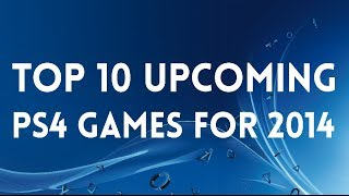 Top 10 Upcoming PS4 Games For 2014