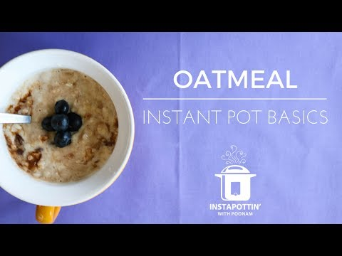Oatmeal With Nilani | Instant Pot Basics | Episode 015