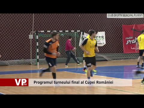 Programul turneului final al Cupei României