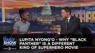 """Video Lupita Nyong'o - Why """"Black Panther"""" Is a Different Kind of Superhero Movie: The Daily Show MP3, 3GP, MP4, WEBM, AVI, FLV Maret 2018"""