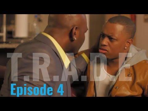 T.R.A.D.E Season 2 Episode 4 #TradingLies IG: @TradeTheSeries