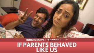 Video FilterCopy | If Parents Behaved Like Us | Ft. Rajat Kapoor and Sheeba Chaddha MP3, 3GP, MP4, WEBM, AVI, FLV Agustus 2018