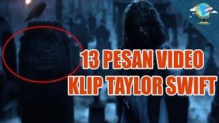 Video 13 PESAN TERSEMBUNYI LAGU TAYLOR SWIFT - LOOK WHAT YOU MADE ME DO MP3, 3GP, MP4, WEBM, AVI, FLV Januari 2019