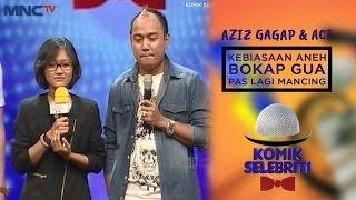 """Video Aziz Gagap Feat Aci """"Kebiasaan Aneh Bokap Kalo Lagi Mancing"""" - Komik Selebriti (30/11) MP3, 3GP, MP4, WEBM, AVI, FLV Oktober 2017"""