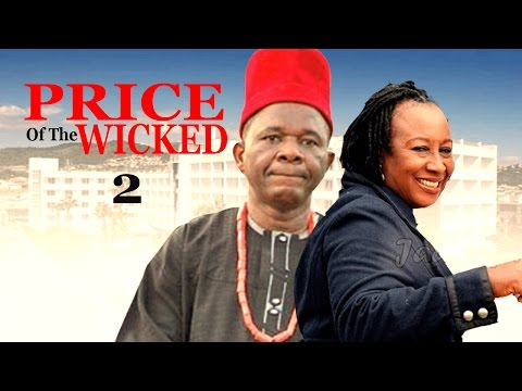 Price of the Wicked 2   - Nigerian Nollywood Movie