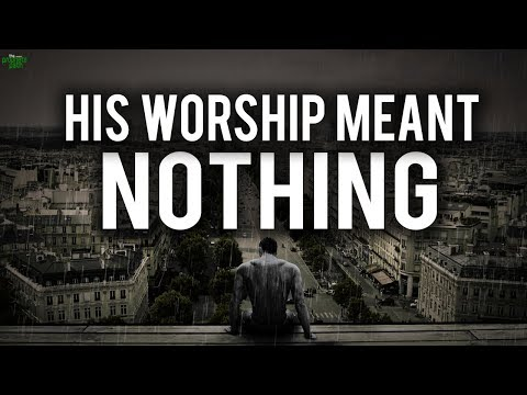 HIS WORSHIP MEANT NOTHING!