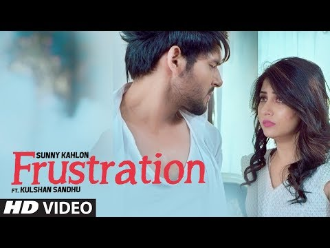 Frustration: Sunny Kahlon Ft Kulshan Sandhu (Full Song) | New Punjabi Songs 2017 - Thời lượng: 4:49.