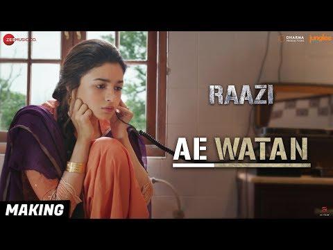 Ae Watan - Making | Raazi