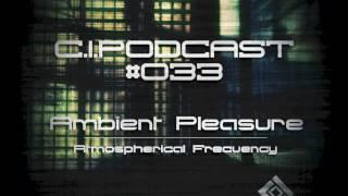 C.I.PODCAST033 - AMBIENT PLEASURE