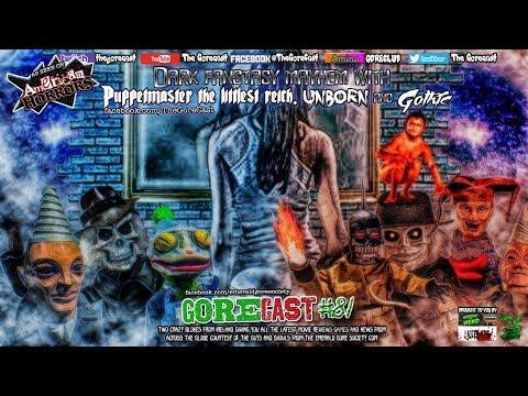 Gorecast 81 - Puppet Master The Littlest Reich, Unborn and Gothic...