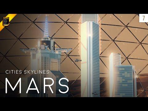 Cities Skylines: MARS (Episode 7)