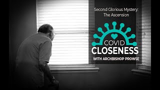 COVID Closeness: The Second Glorious Mystery