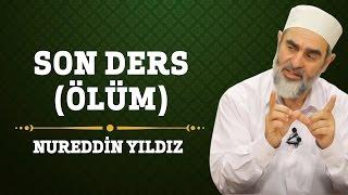 Son Ders (Ölüm) - Nureddin Yıldız - (Hayat Rehberi) - Sosyal Doku Vakfı