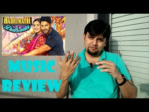 Beats and Beyond: Music Review | Badrinath Ki Dulhania | Amaal Mallik, Akhil, Tanishk