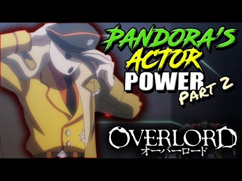 How Strong Is Pandora's Actor?   OVERLORD P.A's Powers, Abilities, & Transformations Explained