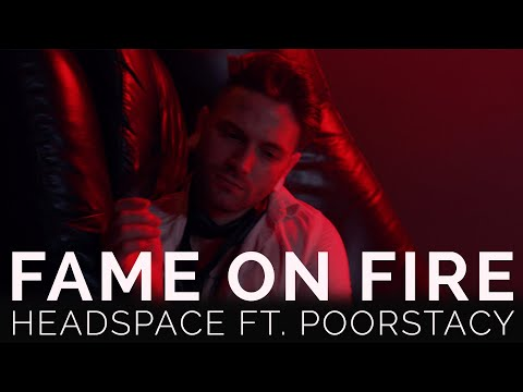 Fame On Fire - HEADSPACE FT. POORSTACY (Official Music Video)