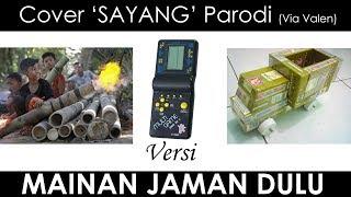 SAYANG - Versi MAINAN JAMAN DULU ( Cover Parodi ) Via vallen