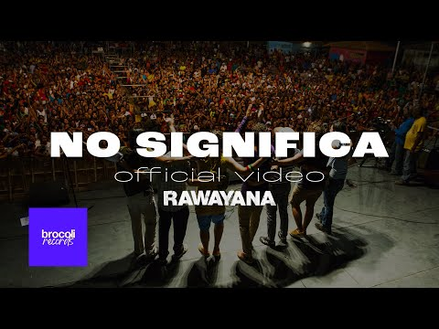 Rawayana - No Significa feat. Dj Afro | Video Oficial