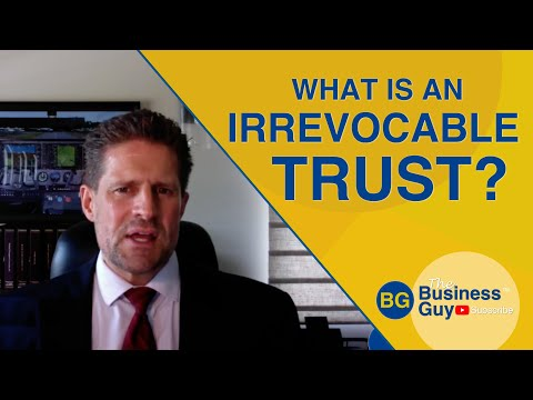 What is an Irrevocable Trust? How it Protects Assets