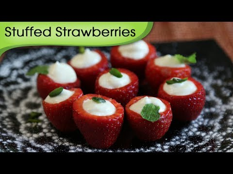 Stuffed Strawberries – Tangy & Sweet Dessert Recipe By Annuradha Toshniwal [HD]