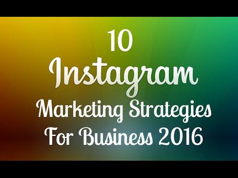 10 Instagram Marketing Strategies For Business 2016
