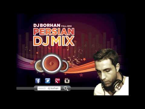 Persian Party Dance Music Mix – DJ Borhan 2012 Fall Mix
