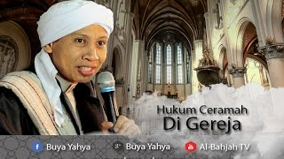 Video Hukum Ceramah di Gereja - Buya Yahya Menjawab MP3, 3GP, MP4, WEBM, AVI, FLV Agustus 2018