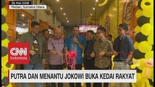 Video Putra & Menantu Jokowi Buka Kedai Rakyat MP3, 3GP, MP4, WEBM, AVI, FLV Agustus 2018
