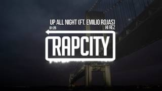Hi-Rez - Up All Night (ft. Emilio Rojas) (Prod. Premise) Subscribe here: http://bit.ly/rapcitysub Stream: ...