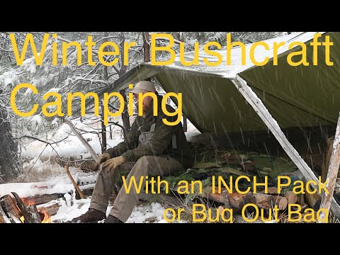 Winter Bushcraft Camping - Overnight With The Inch Pack Bug Out Bag Shtf Gear - Pt 1