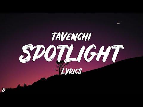 Tavenchi - Spotlight (Lyrics)