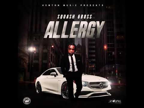 Squash (6Bôss) Allergy Official Audio November 2018