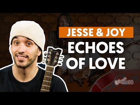 Echoes of Love - Jesse e Joy (aula de violão simplificada)
