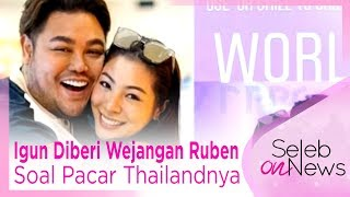 Video Igun Diberi Wejangan Ruben Soal Pacar Thailandnya - SELEB ON NEWS MP3, 3GP, MP4, WEBM, AVI, FLV September 2018