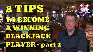 This is part two of a two-part video in which blackjack expert Henry Tamburin discusses eight tips to become a winning blackjack player. Topics covered include: using gambling coupons, learning to bet properly, playing sensibly; plus avoiding alcohol, distractions and side bets. Play FREE social casino slots - http://www.americancasinoguide.com/play-free-slots These slots are only for fun and no money is involved. All new players get FREE BONUS CHIPS! Get more than 200 casino coupons and save more than $1,000 - http://www.americancasinoguide.com/order-now.html  SUBSCRIBE for more videos: http://bit.ly/1G4l0xv Tips on Blackjack: http://y2u.be/5ki_92QrqfITips on Slot Machines: http://y2u.be/7Wkubf1PrWgTips on Craps: http://y2u.be/7daSiVupvmYTips on Video Poker:  http://y2u.be/gLYQ3ZIowPAFor the latest news and insights on casinos visit: http://blog.888casino.com/