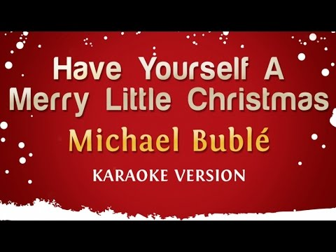 Michael Buble - Have Yourself A Merry Little Christmas (Karaoke Version)