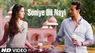 Video Soniye Dil Nayi Video Song | Baaghi 2 | Tiger Shroff | Disha Patani | Ankit Tiwari |Shruti Pathak MP3, 3GP, MP4, WEBM, AVI, FLV April 2018