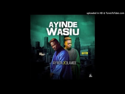 Jaywon Feat. Olamide - Ayinde Wasiu (OFFICIAL AUDIO)