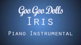 Video Iris - Goo Goo Dolls   Piano Instrumental   MP3, 3GP, MP4, WEBM, AVI, FLV Agustus 2018