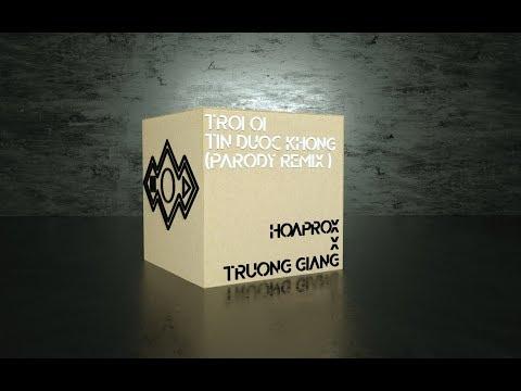 HOAPROX X TRUONG GIANG - TRỜI ƠI TIN ĐƯỢC KHÔNG! | Parody Remix - Thời lượng: 2 phút và 22 giây.
