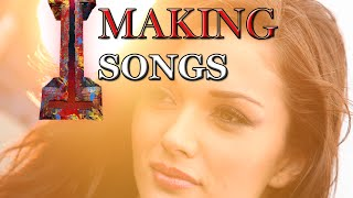I|Making of Songs
