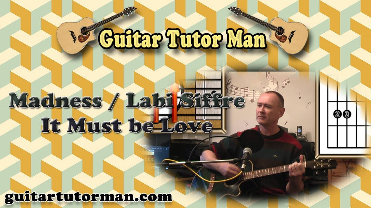 It must Be Love – Madness / Labi Siffre – Acoustic Guitar Lesson